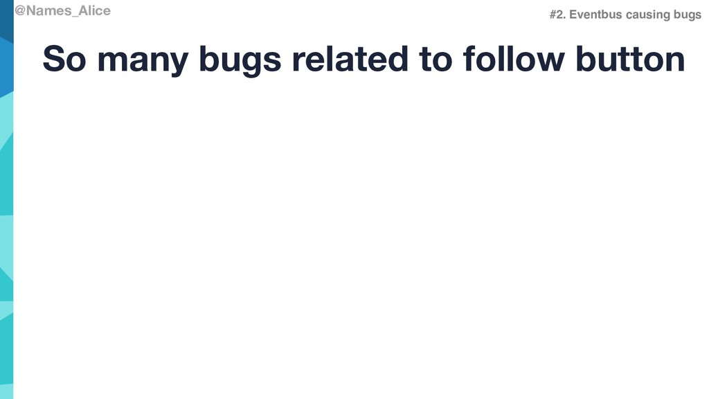 @Names_Alice #2. Eventbus causing bugs So many ...