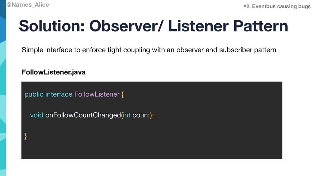 @Names_Alice Solution: Observer/ Listener Patte...