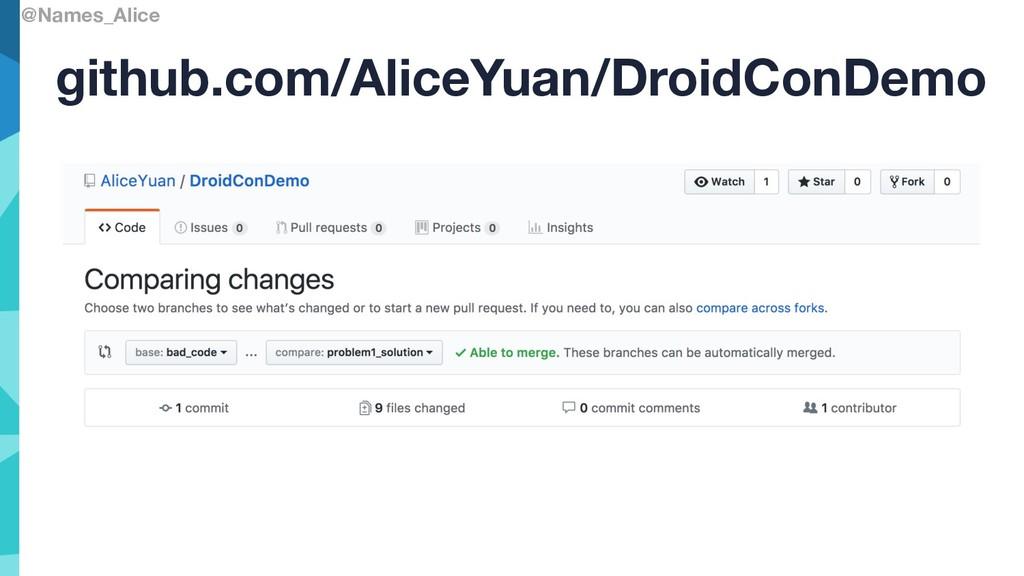@Names_Alice github.com/AliceYuan/DroidConDemo