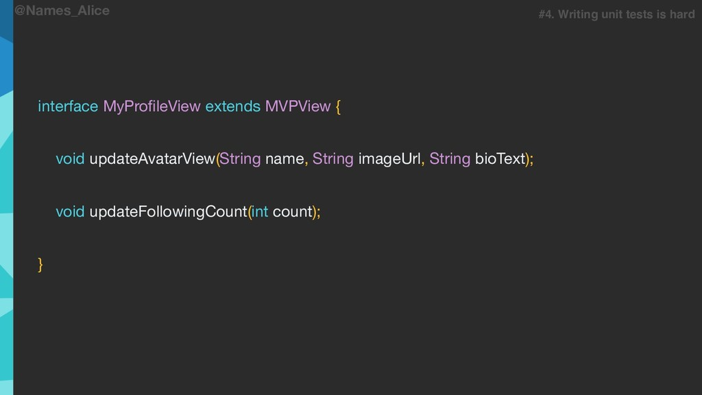 @Names_Alice interface MyProfileView extends MVP...