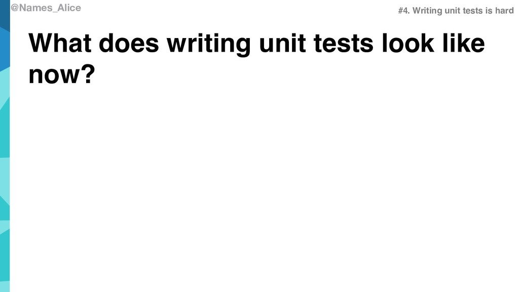 @Names_Alice What does writing unit tests look ...