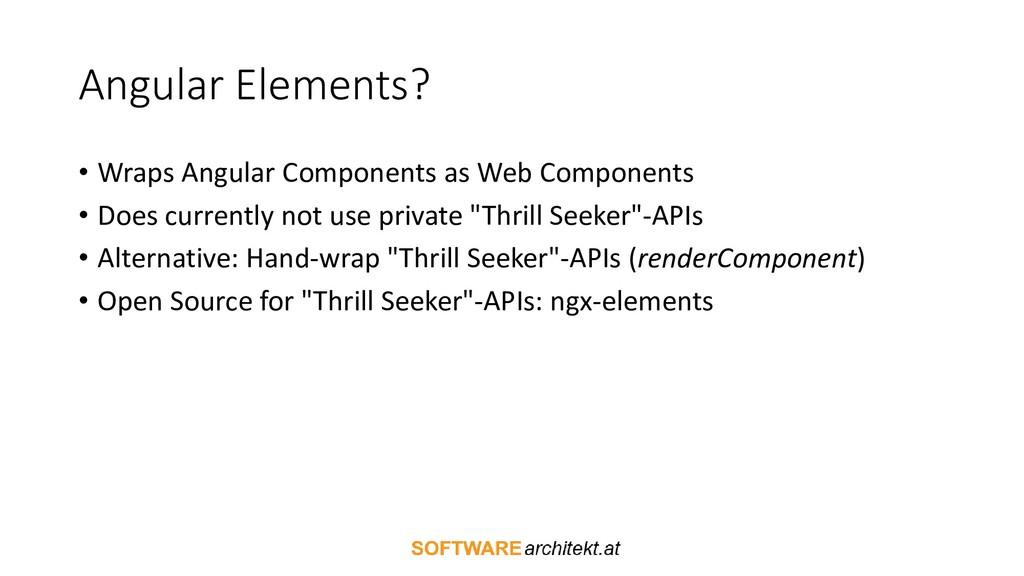 Angular Elements? • Wraps Angular Components as...