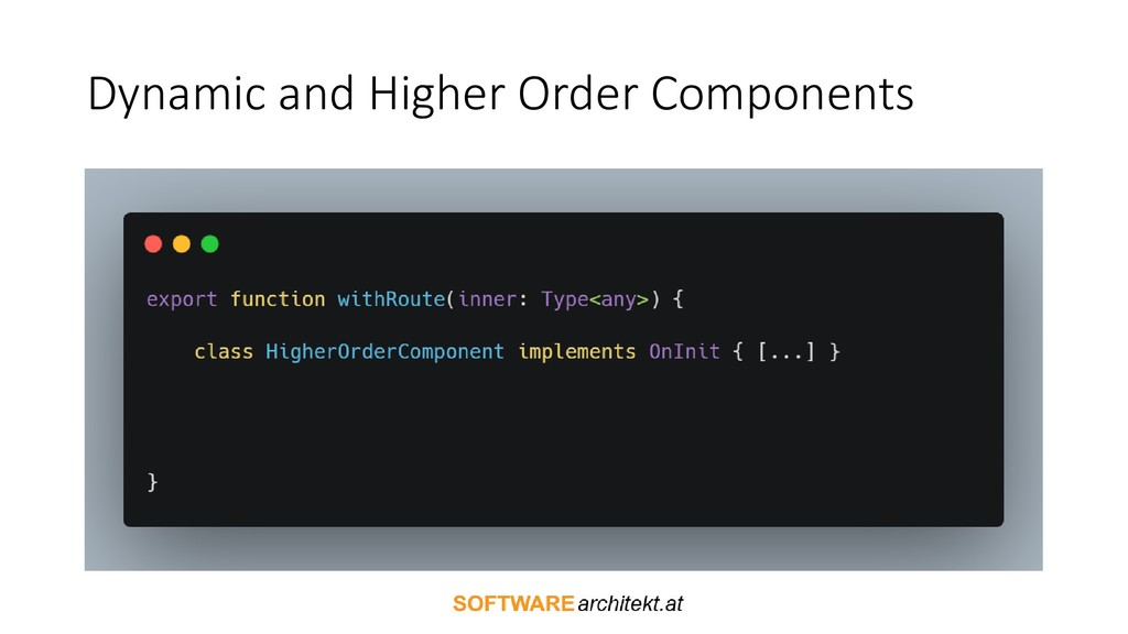 Dynamic and Higher Order Components