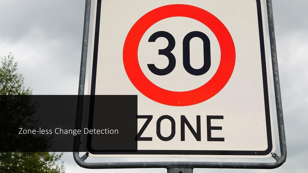 Zone-less Change Detection