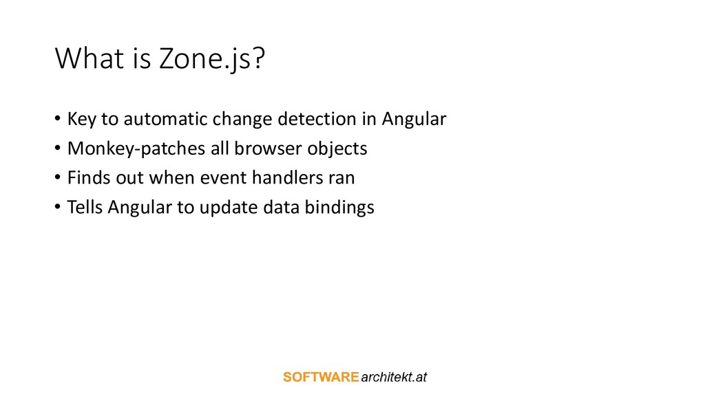 What is Zone.js? • Key to automatic change dete...