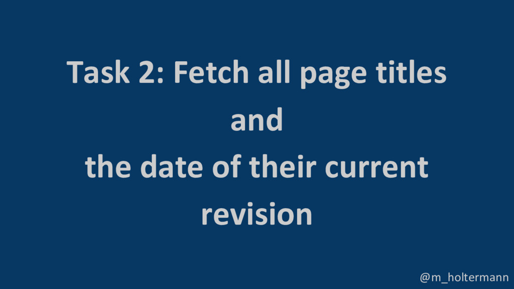 @m_holtermann Task 2: Fetch all page titles and...