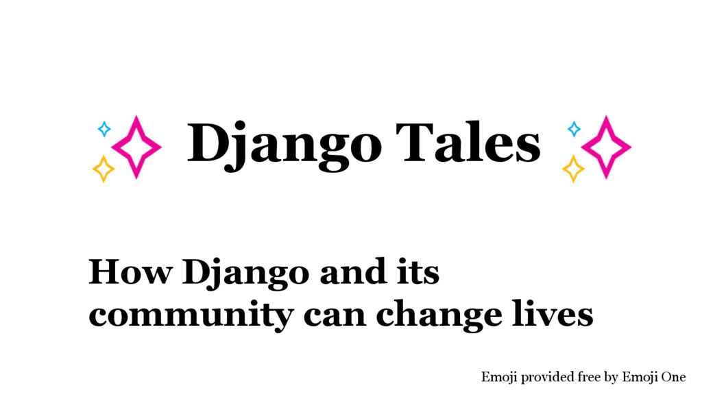 Django Tales How Django and its community can c...