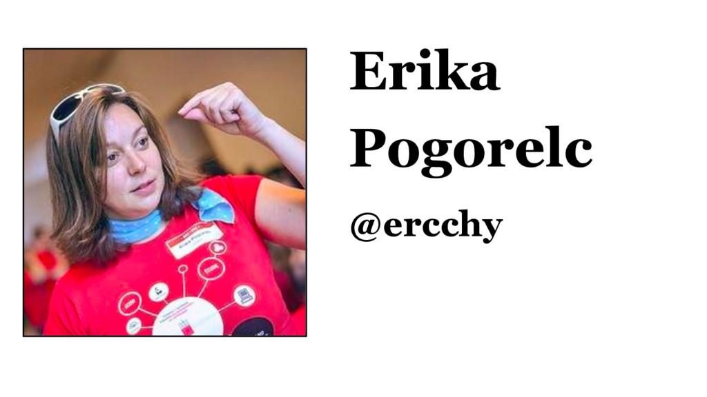 Erika Pogorelc @ercchy