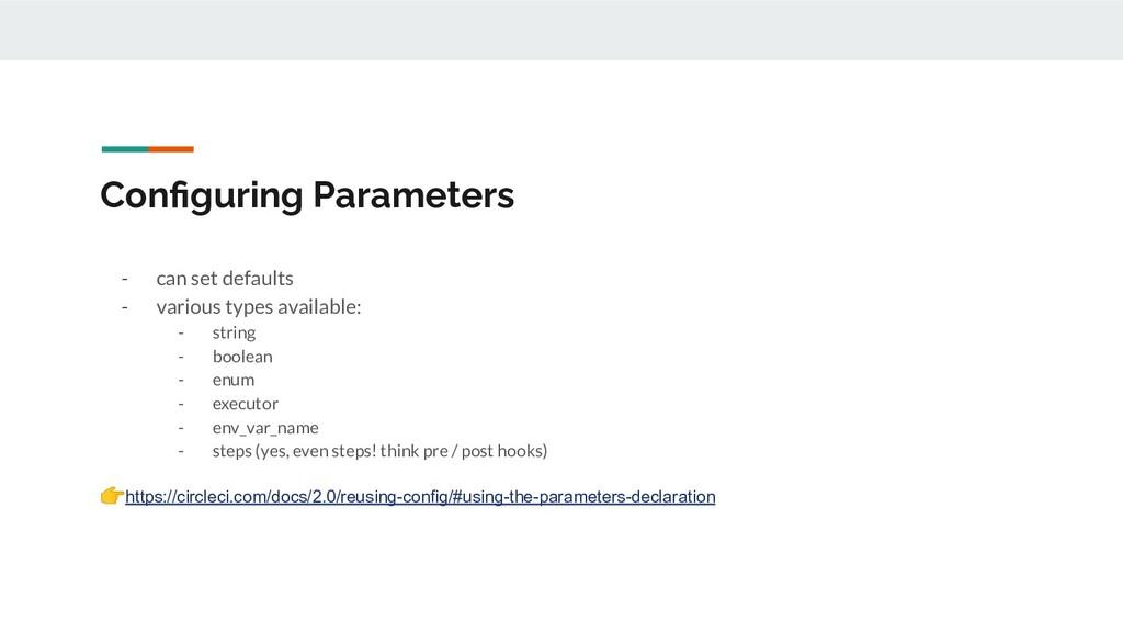 Configuring Parameters - can set defaults - vari...