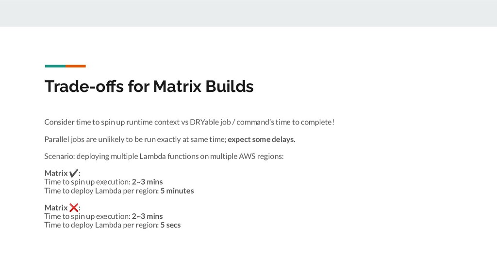 Trade-offs for Matrix Builds Consider time to sp...
