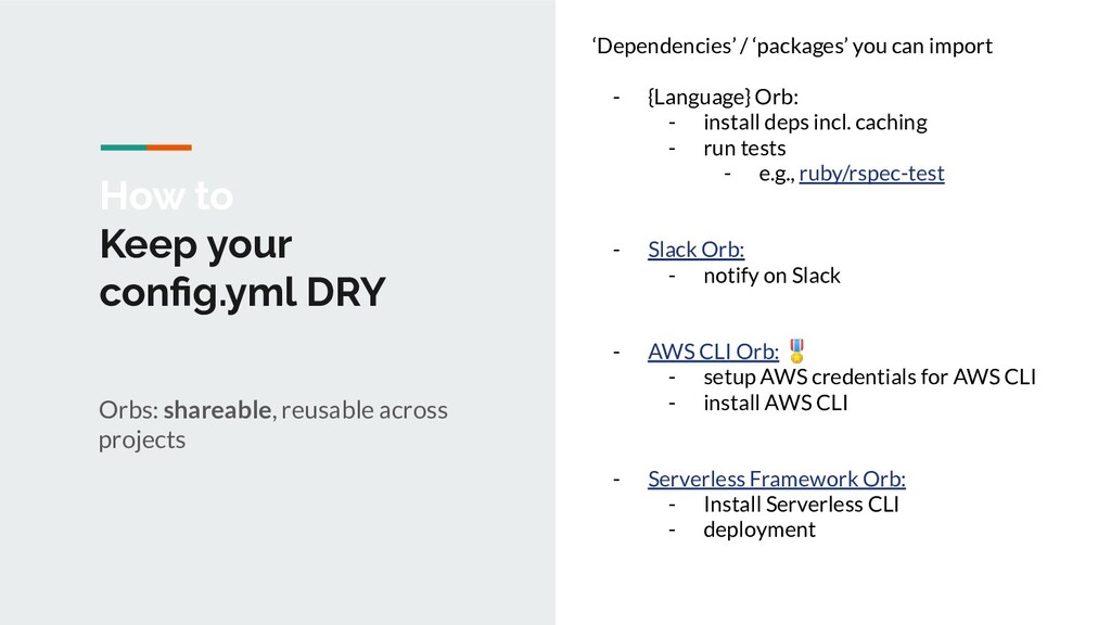 How to Keep your config.yml DRY Orbs: shareable,...