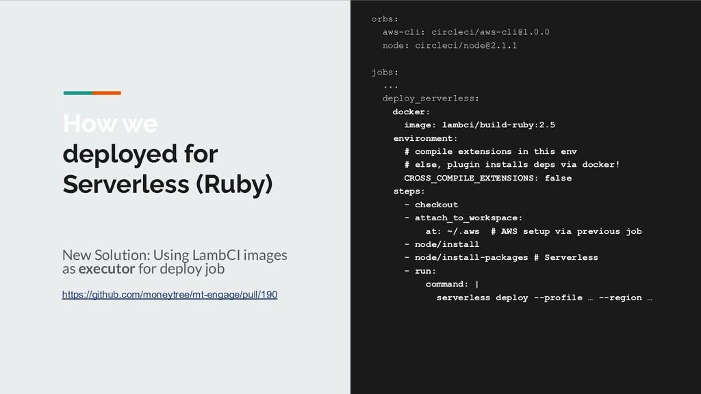 How we deployed for Serverless (Ruby) New Solut...