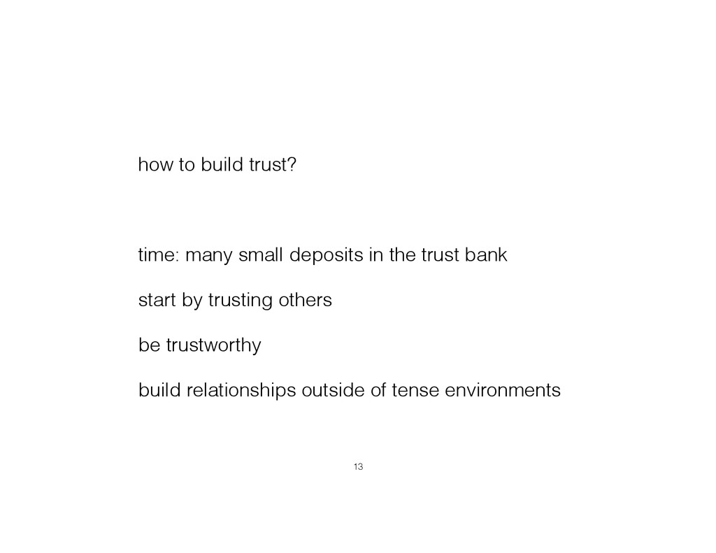 how to build trust? ! time: many small deposits...