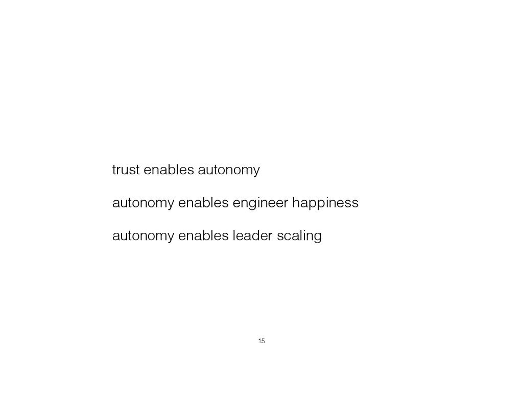 trust enables autonomy autonomy enables enginee...