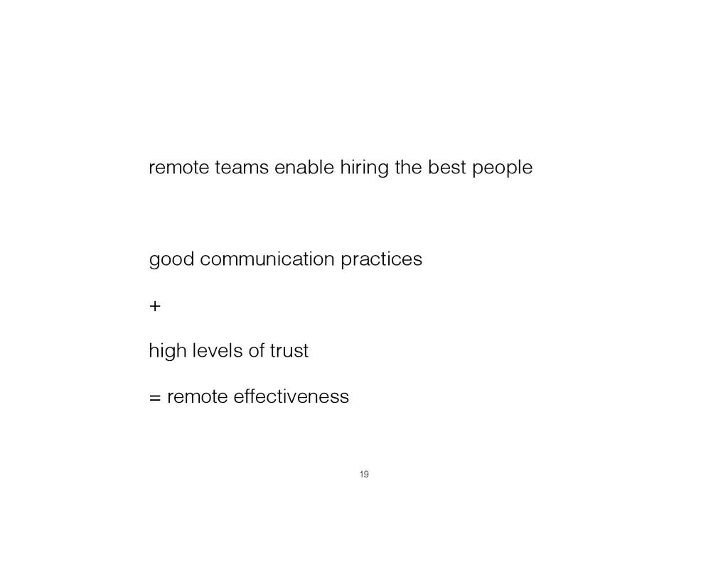 remote teams enable hiring the best people ! go...