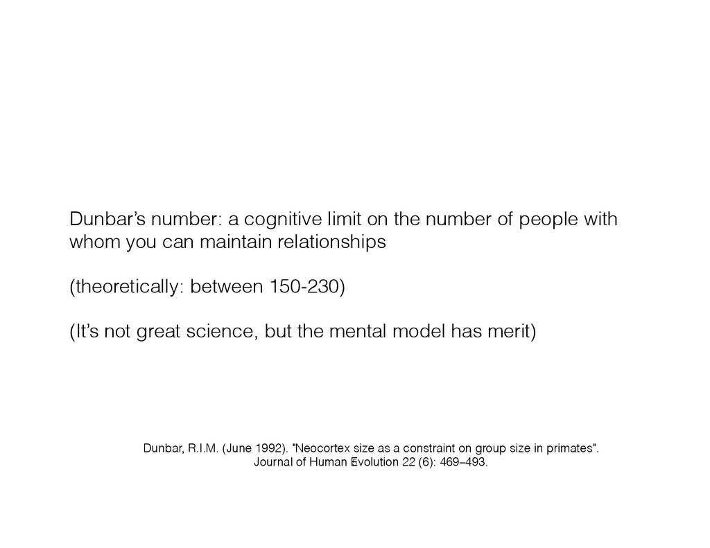 Dunbar's number: a cognitive limit on the numbe...