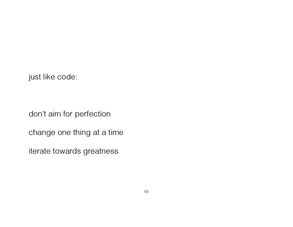 just like code: ! don't aim for perfection chan...