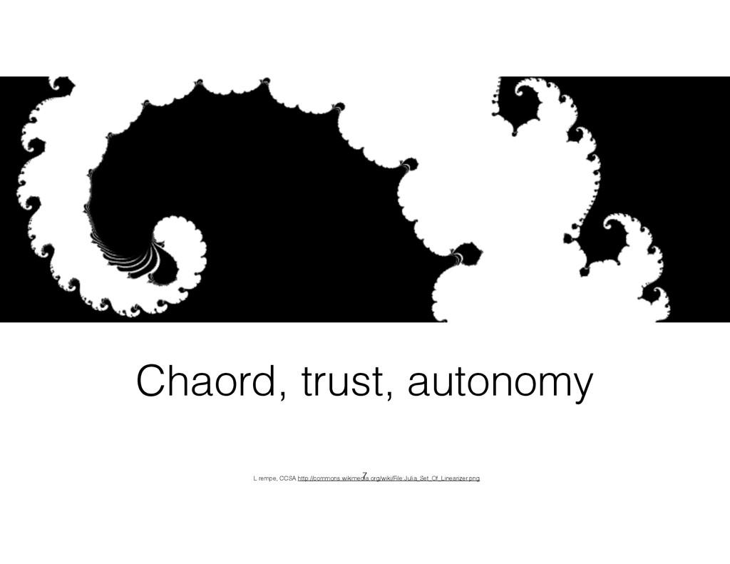Chaord, trust, autonomy L rempe, CCSA http://co...