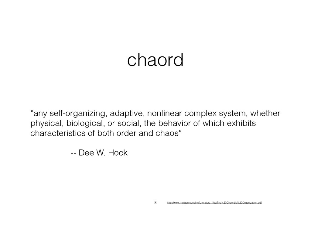 "chaord ""any self-organizing, adaptive, nonlinea..."