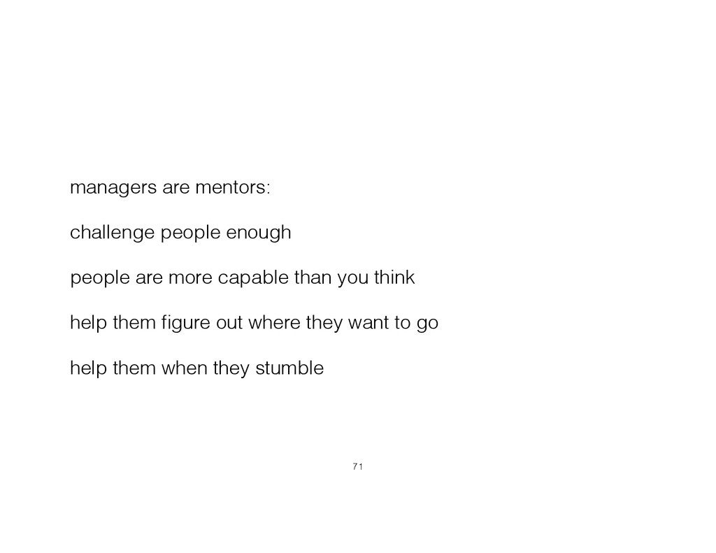 managers are mentors: challenge people enough p...