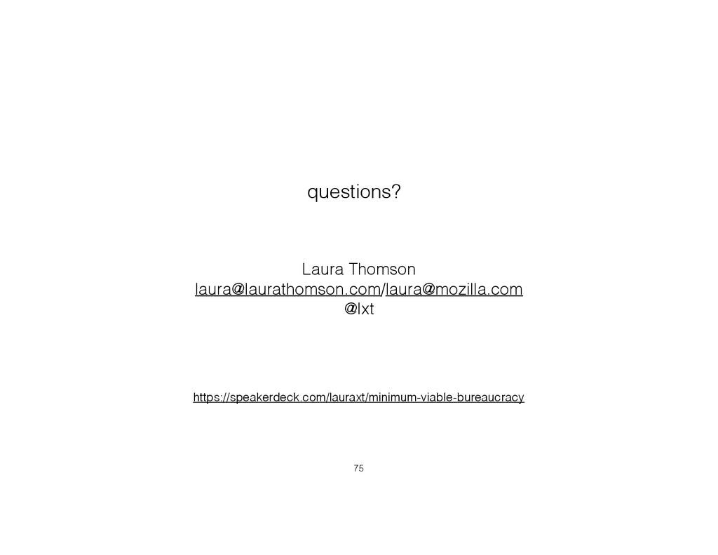 questions? Laura Thomson laura@laurathomson.com...