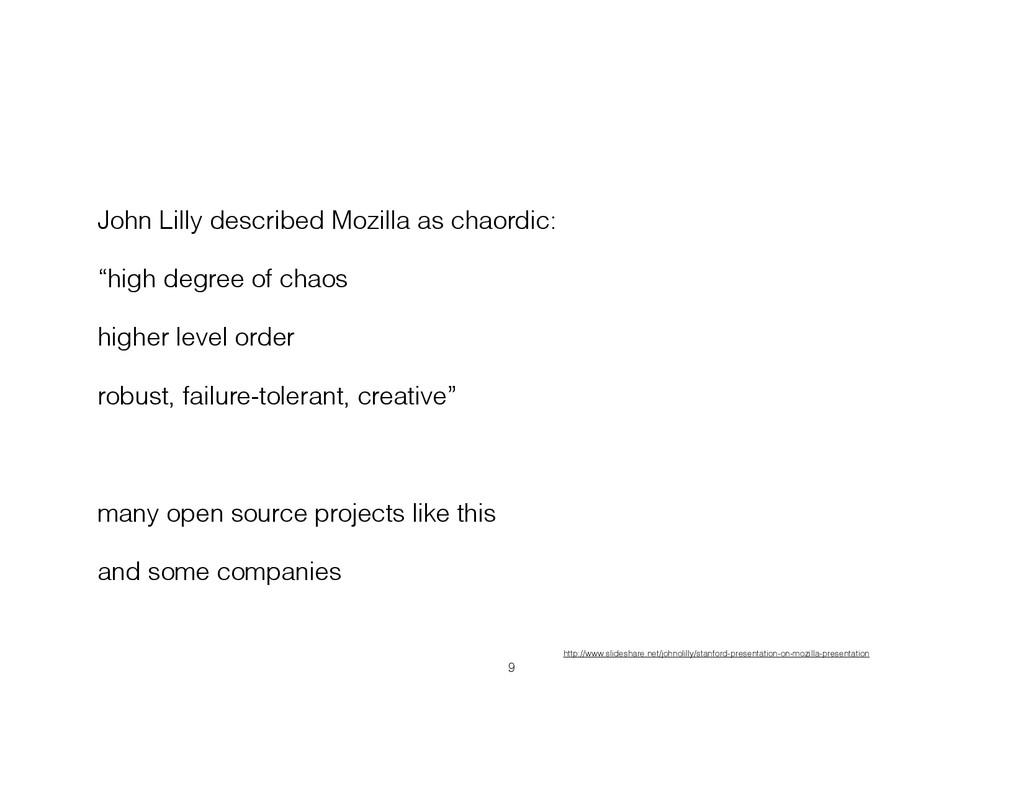 """John Lilly described Mozilla as chaordic: """"high..."""