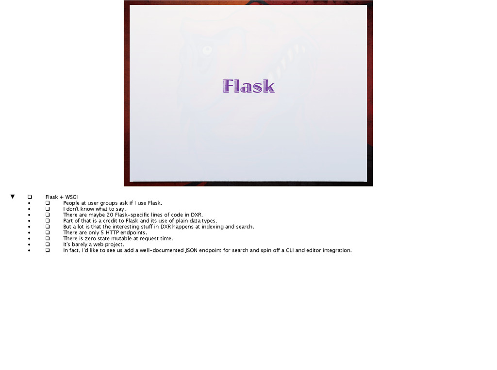 Flask ▼ ❑ Flask + WSGI  • ❑ People at use...