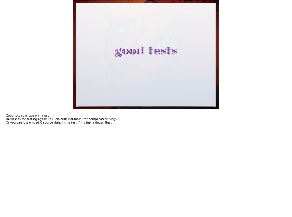 good tests Good test coverage with nose Harnes...