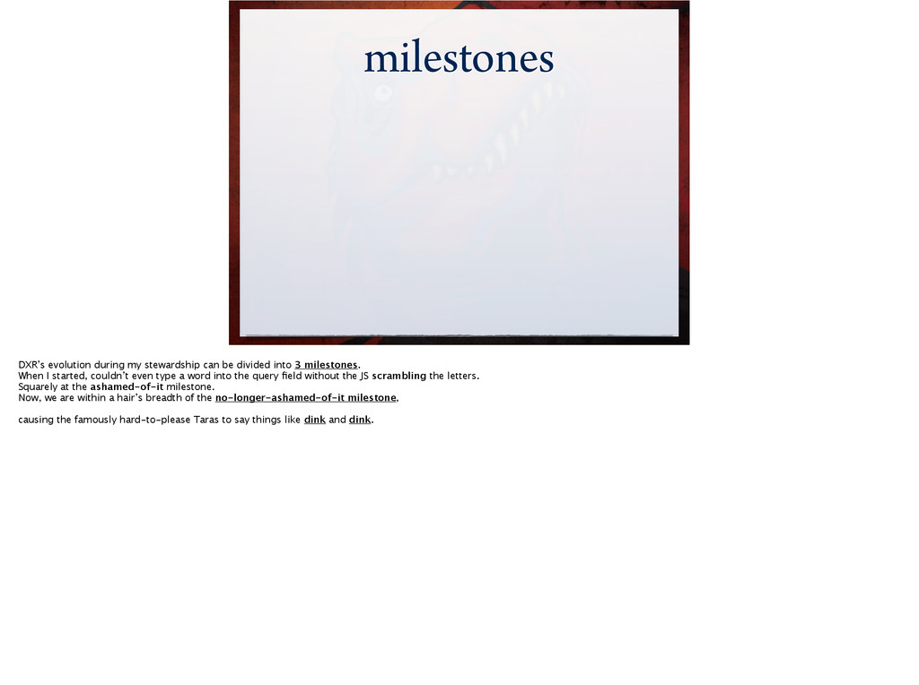 milestones milestones DXR's evolution during my...