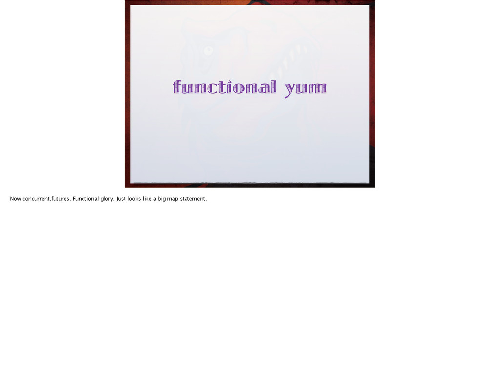 functional yum Now concurrent.futures. Function...