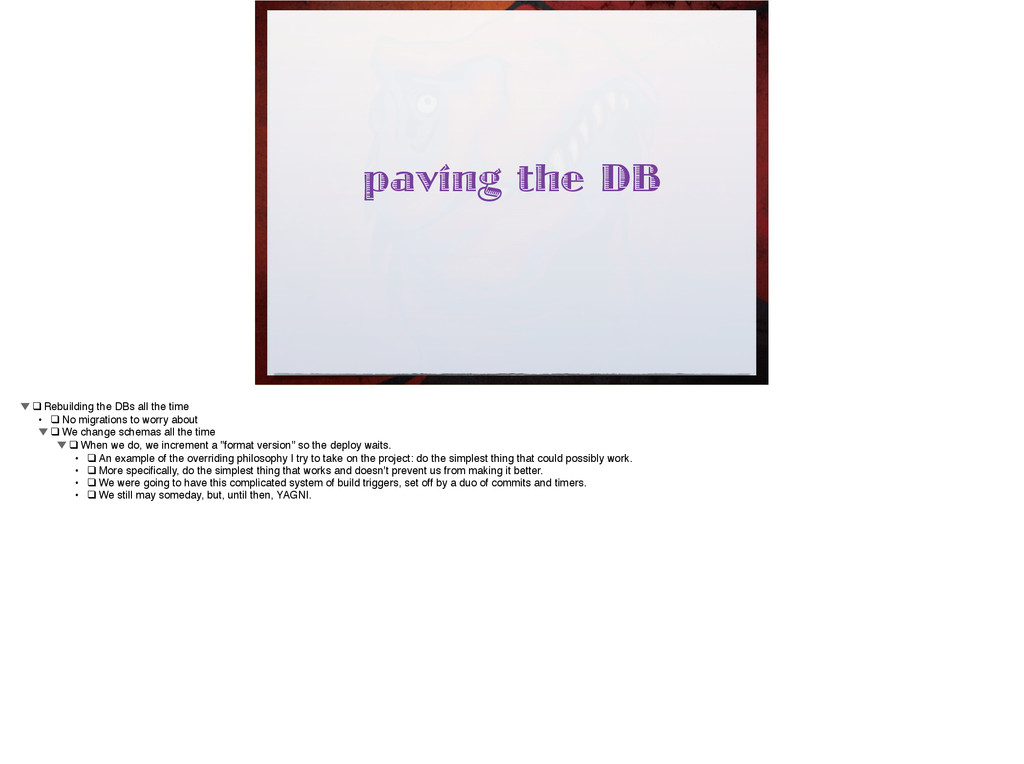 paving the DB ▼!❑!Rebuilding the DBs all the ti...