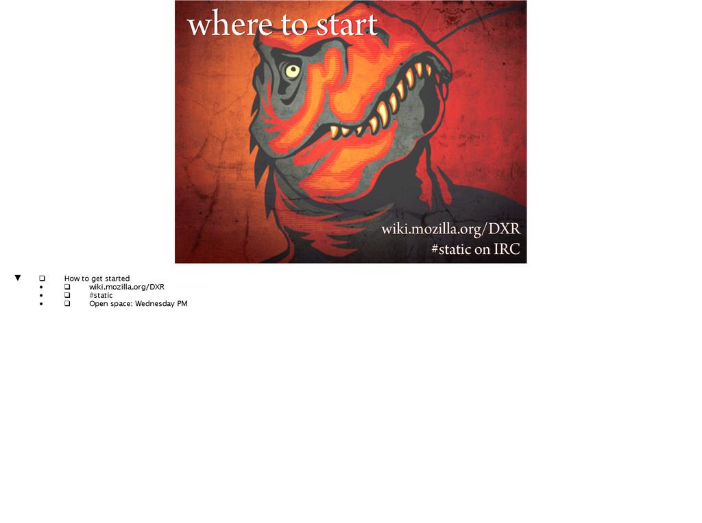 where to start wiki.mozilla.org/DXR #static on ...