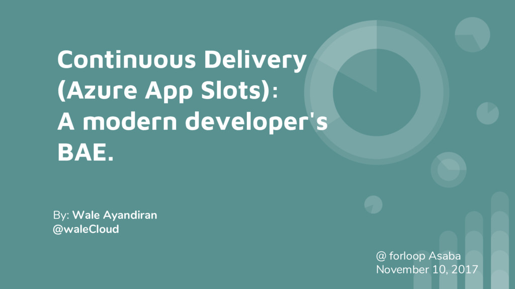 Continuous Delivery (Azure App Slots): A modern...