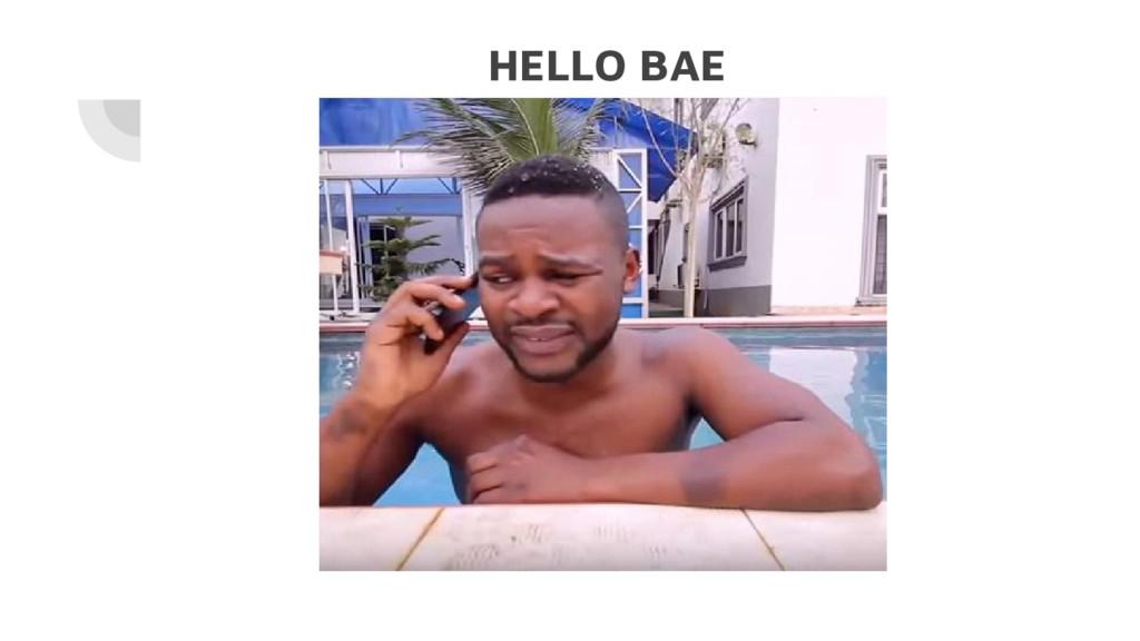 HELLO BAE