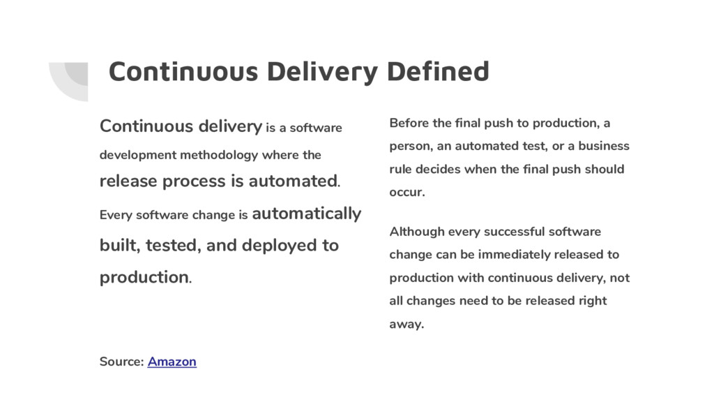 Continuous Delivery Defined Continuous delivery...