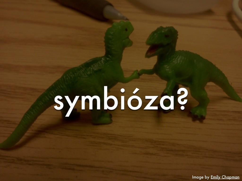 symbióza? Image by Emily Chapman