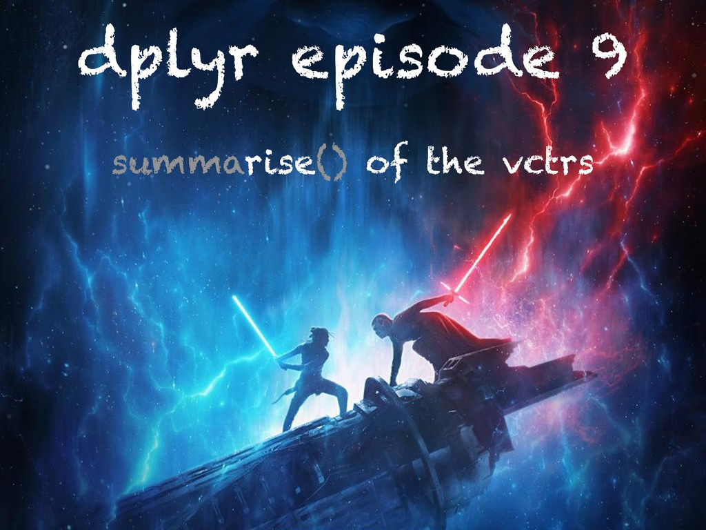 dplyr episode 9 summarise() of the vctrs