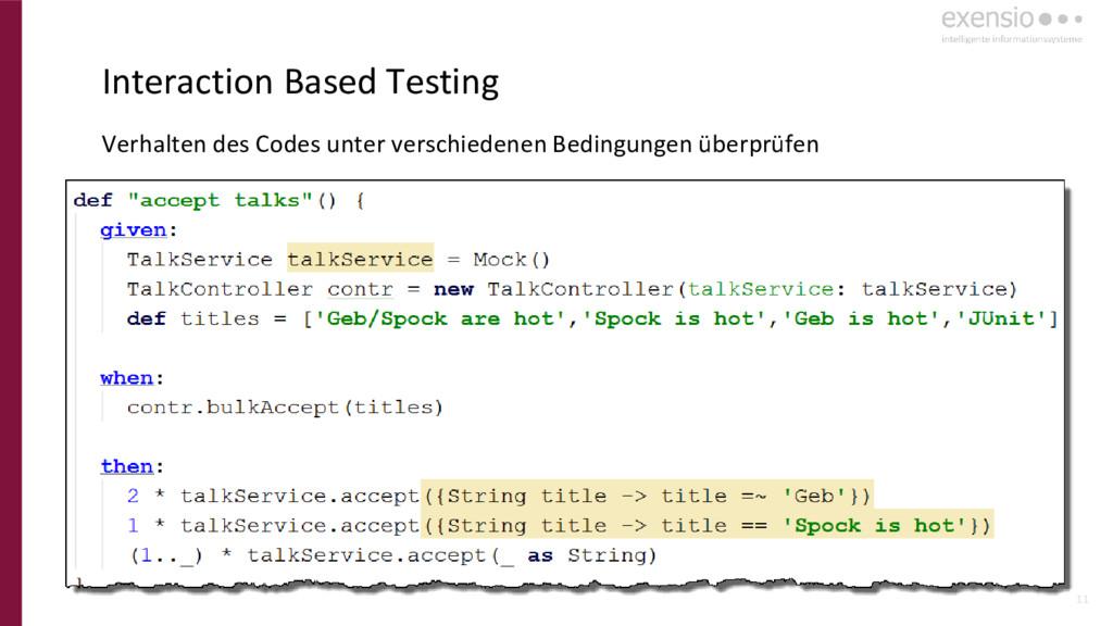 11 Interaction Based Testing Verhalten des Code...