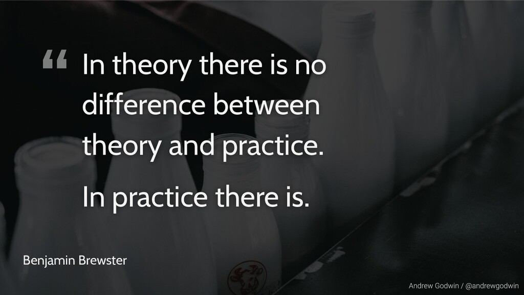 """"""" Benjamin Brewster In theory there is no diffe..."""