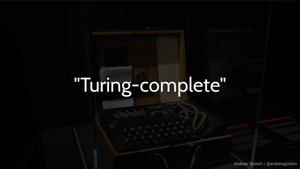 """""""Turing-complete"""""""