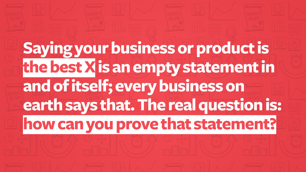 Saying your business or product is the best X i...