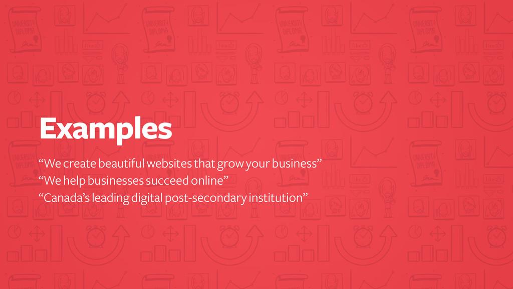 "Examples ""We create beautiful websites that gro..."
