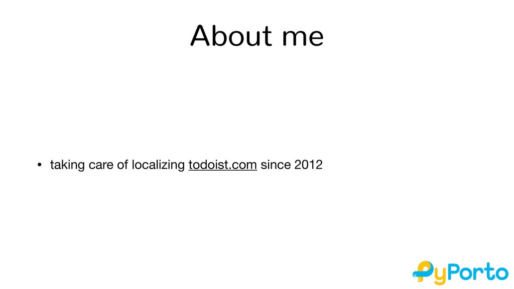About me • taking care of localizing todoist.co...