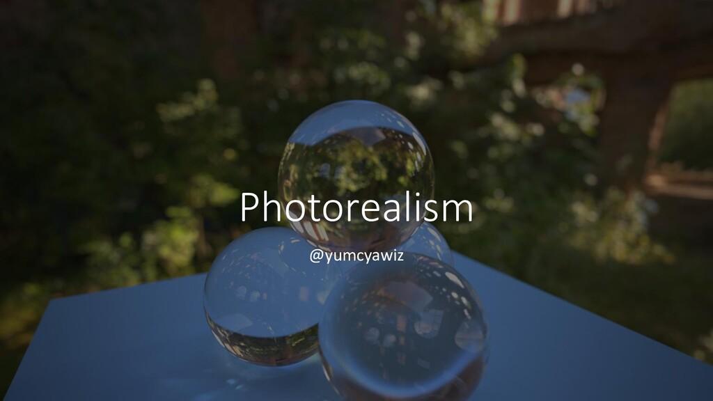 Photorealism @yumcyawiz