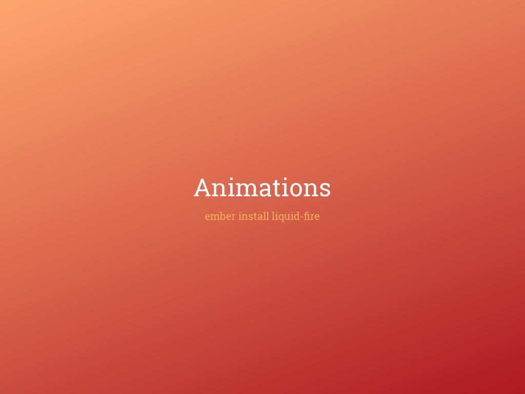 Animations ember install liquid-fire