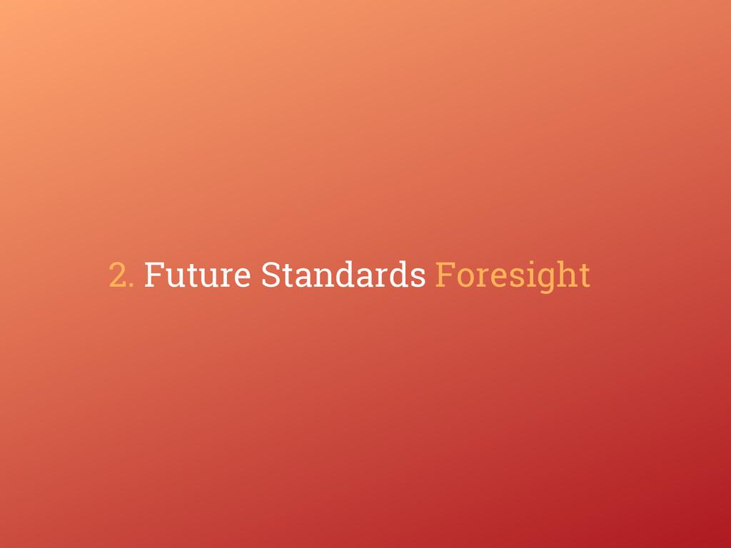 2. Future Standards Foresight