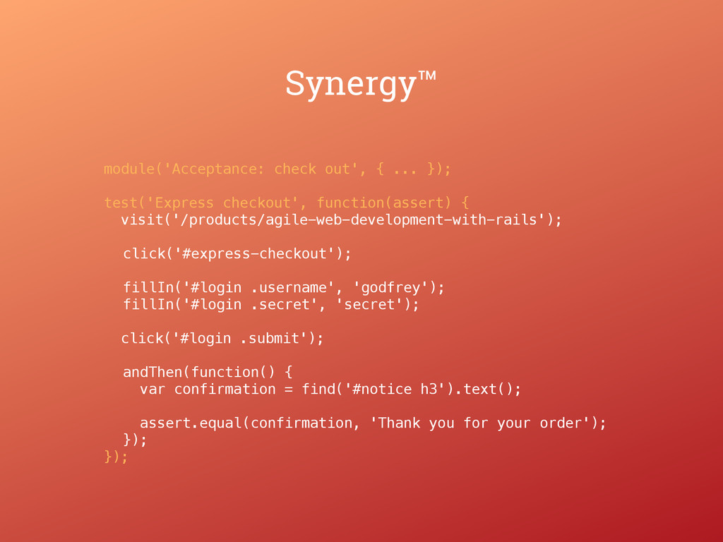 Synergy™ module('Acceptance: check out', { ... ...