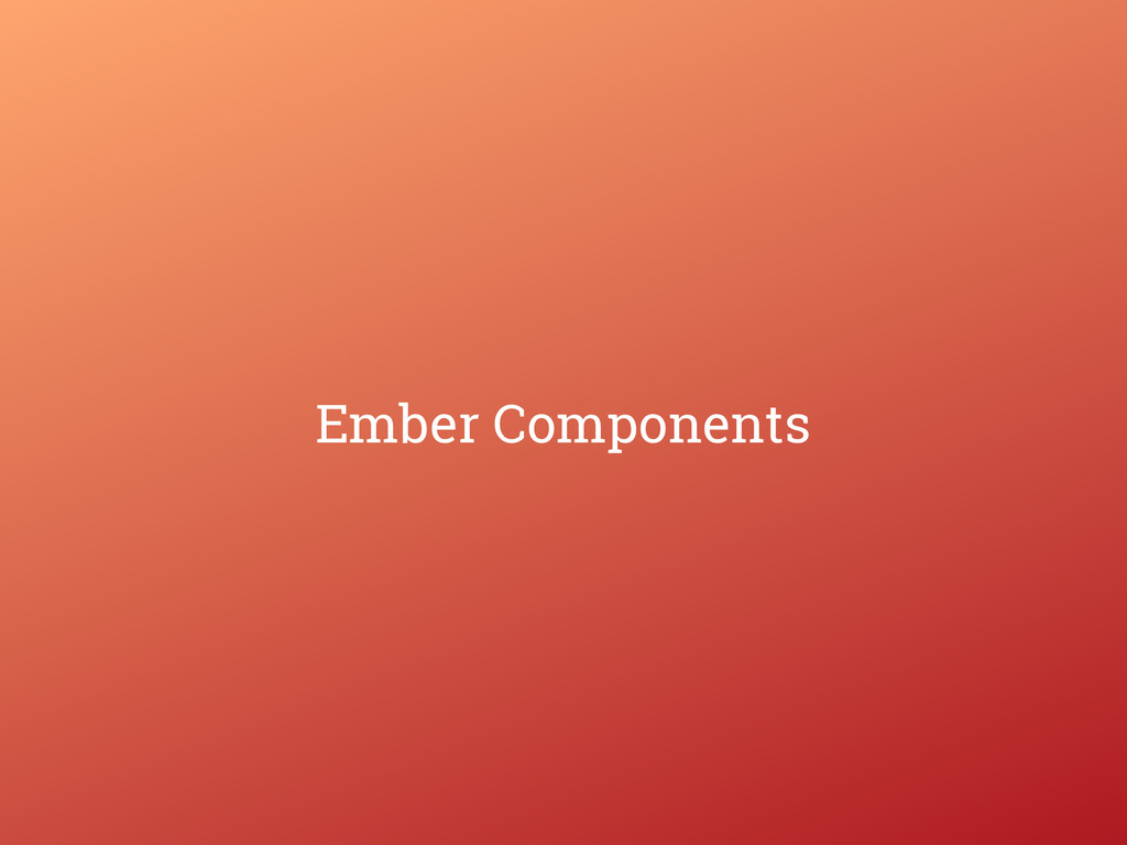 Ember Components