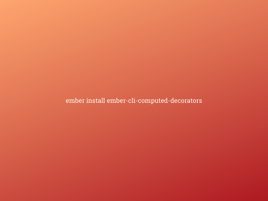 ember install ember-cli-computed-decorators