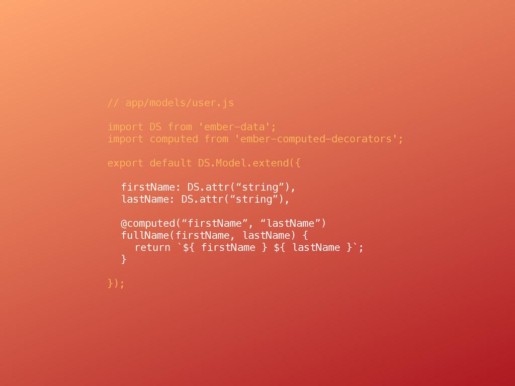 // app/models/user.js import DS from 'ember-dat...